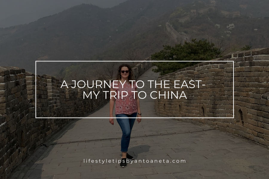 A Journey to the East – My Trip to China