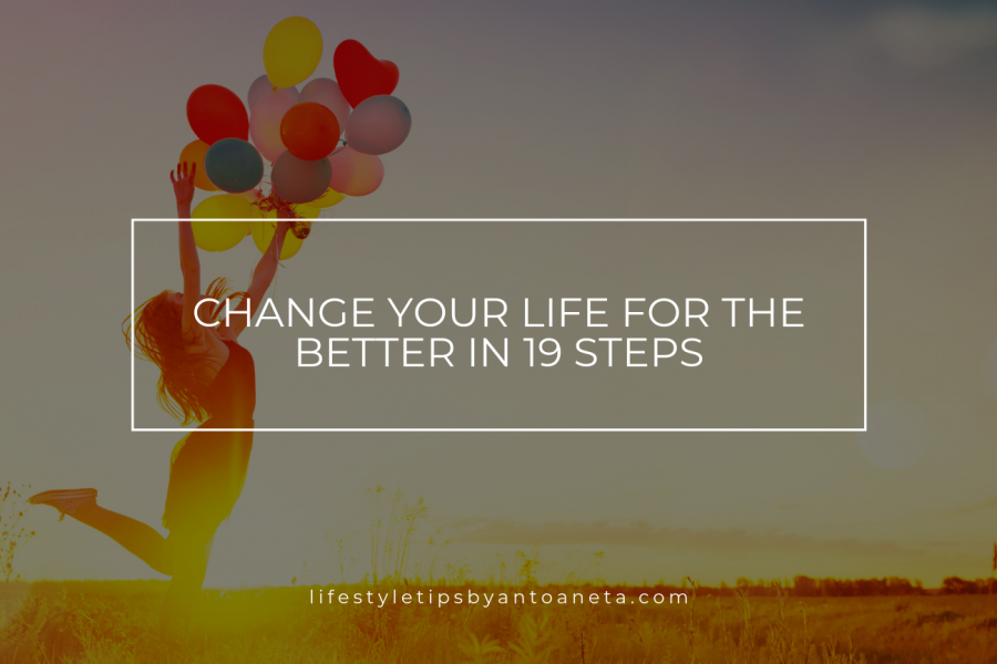 Change your life for the better in 19 Steps