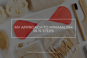My Approach To Minimalism In 15 Steps