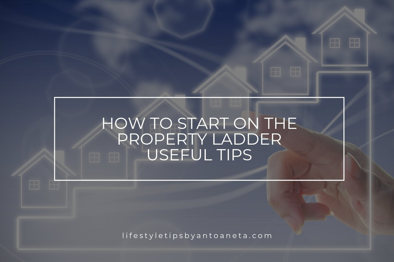 How To Start On The Property Ladder - Property Investing