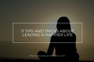 The 11 Steps To Happiness