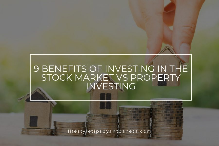 9 Benefits of Investing in the Stock Market vs Property Investing