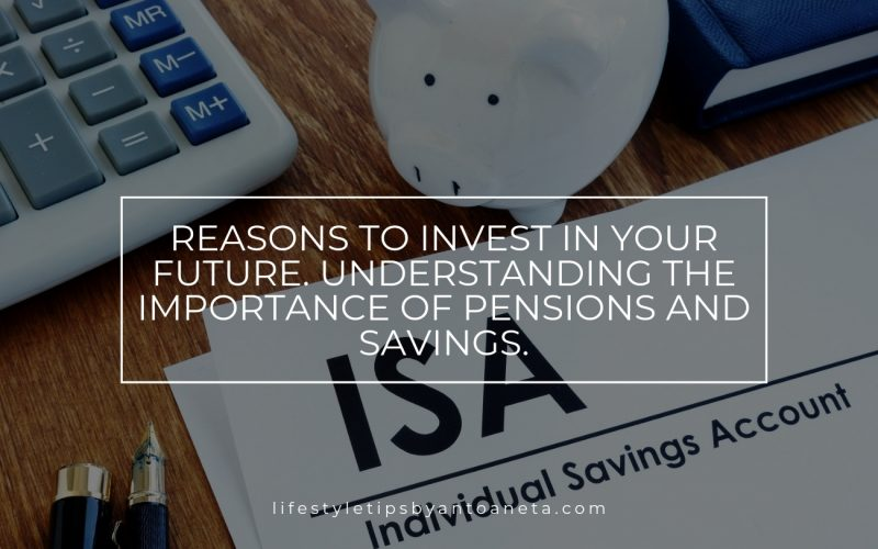 Reasons To Invest In Your Future Understanding The Importance Of Pensions And Savings