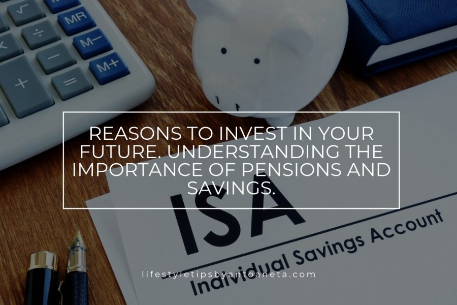 Reasons to invest in your future. Understanding the importance of pensions and savings.