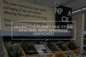 Saving the planet one store at a time with Waitrose Unpacked