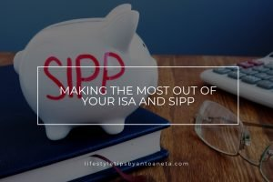 Making The Most Out Of Your Isa And Sipp