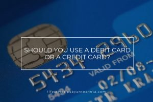 Should You Use A Debit Card Or A Credit Card