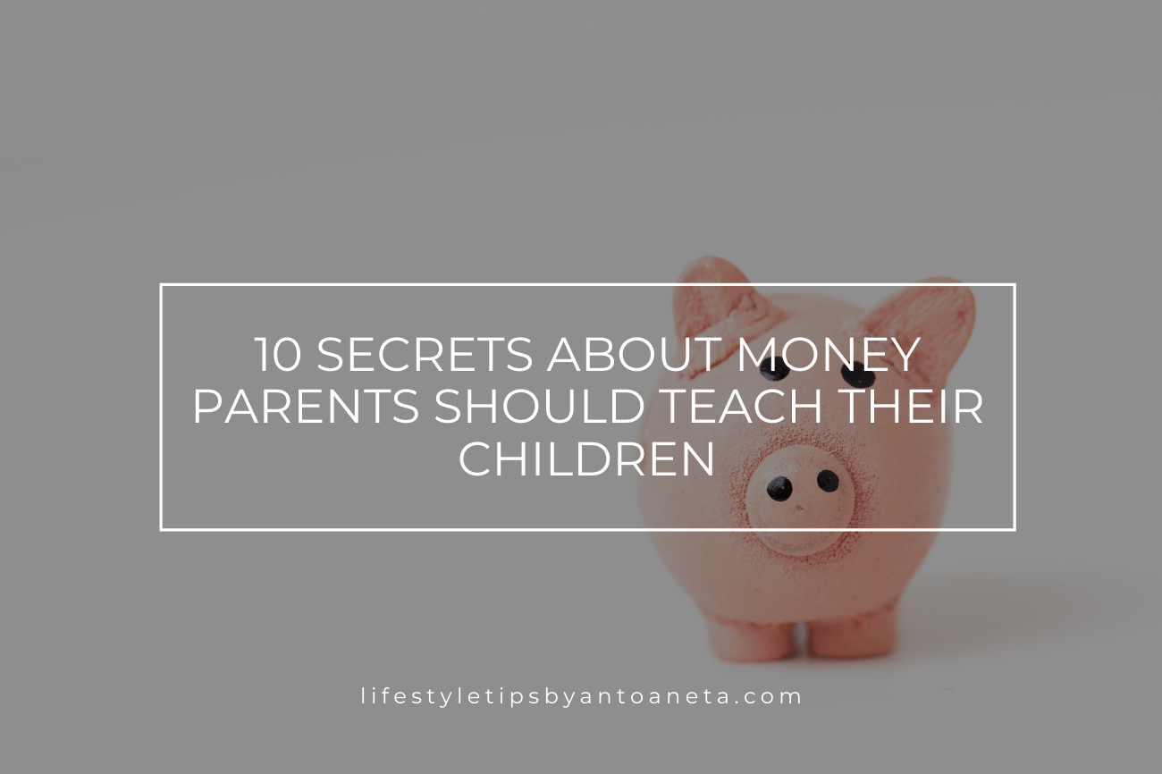 10 Secrets About Money You Should Teach Your Children | Parental Responsibility