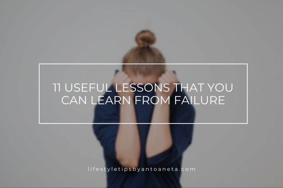 11 Useful Lessons That You Can Learn From Failure