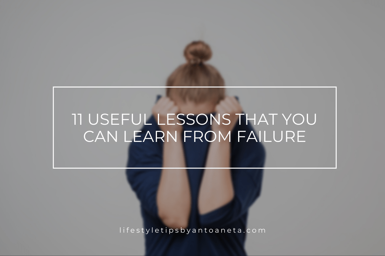 11 Useful Life Lessons That You Can Learn From Failure