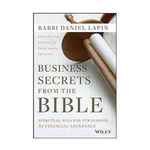 Business Secrets From The Bible Daniel Lapin