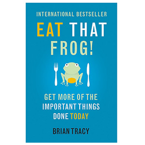 Eat That Frog! Brian Tracy