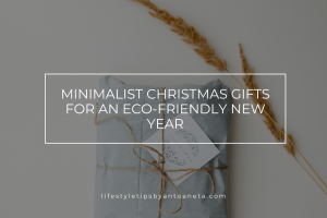 Minimalist Christmas Gifts For An Eco Friendly New Year