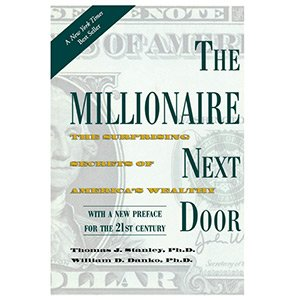 The Millionaire Next Door Thomas J Stanley