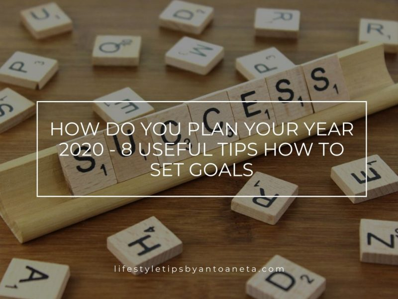 How To Plan For Success In 2020how To Plan For Success In 2020 - useful Goals Setting Tips