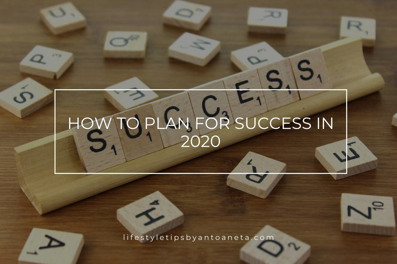 How To Plan For Success In 2020