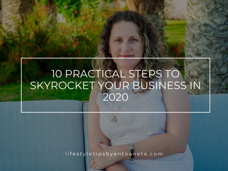 10 Practical Steps To Skyrocket Your Business In 2020