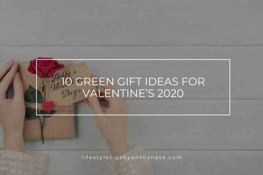 10 Eco-Friendly Gift Ideas for Valentine's 2020