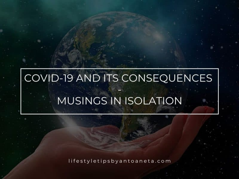 Covid 19 And Its Consequences Musings In Isolation