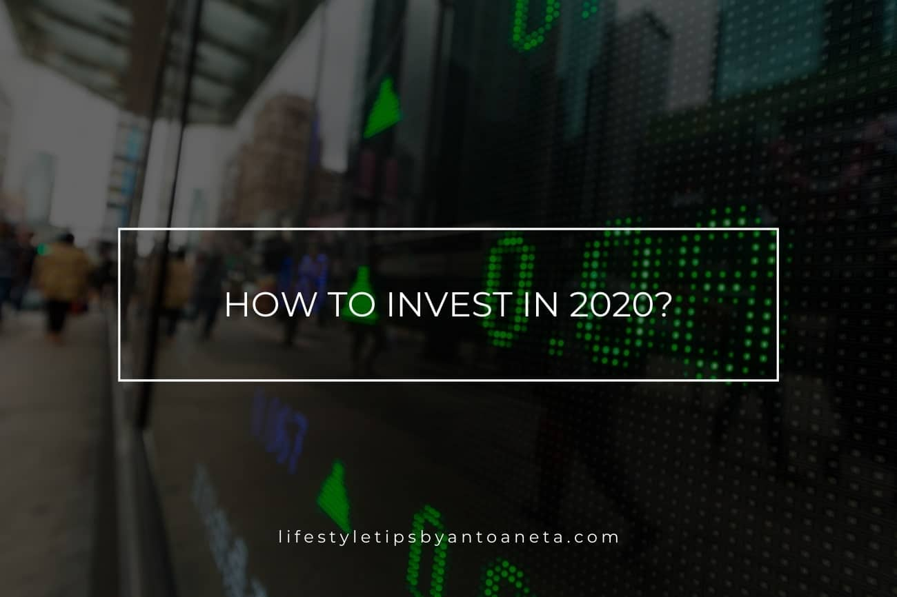 How To Invest In 2020
