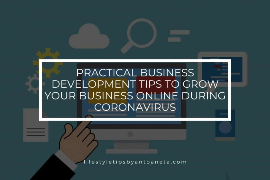 5 Practical Business Development Tips to Grow Your Business Online During Coronavirus