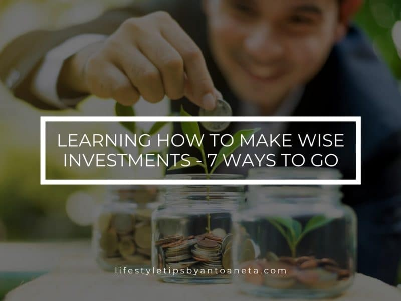 Investments Learning How To Make Wise Investments 7 Ways To Go