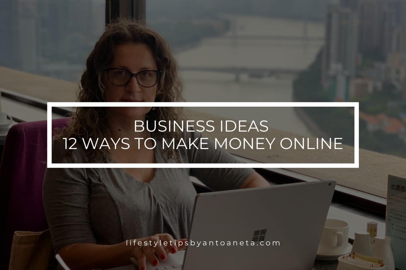 Business Ideas 12 Ways To Make Money Online