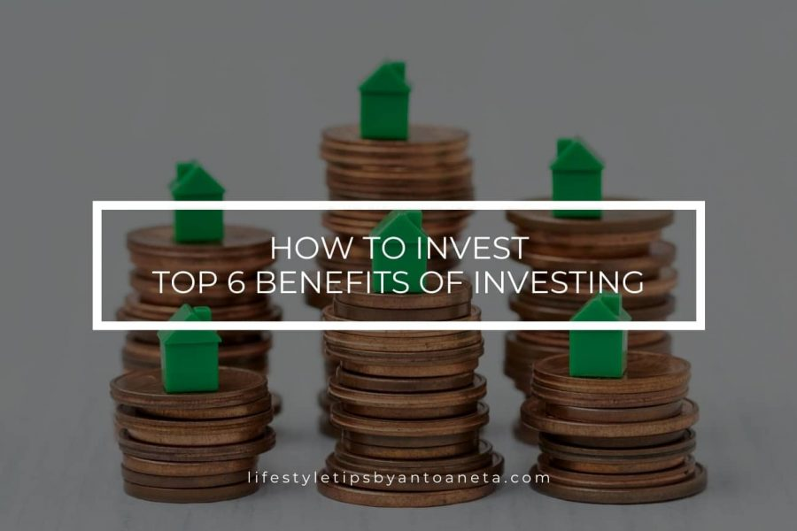 How To Invest – The Top 6 Benefits of Investing in Stocks