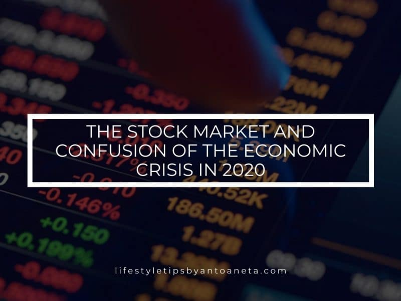 The Stock Market And Confusion Of The Economic Crisis In 2020