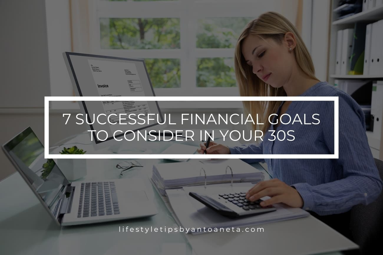 7 Successful Financial Goals To Consider In Your 30s