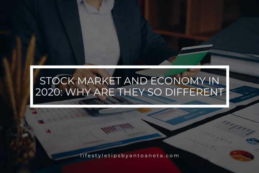 Stock Market and Economy In 2020: Why Are They So Different