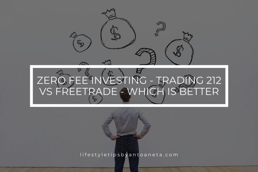 Zero Fee Investing – Trading 212 vs FreeTrade – Which Is Better
