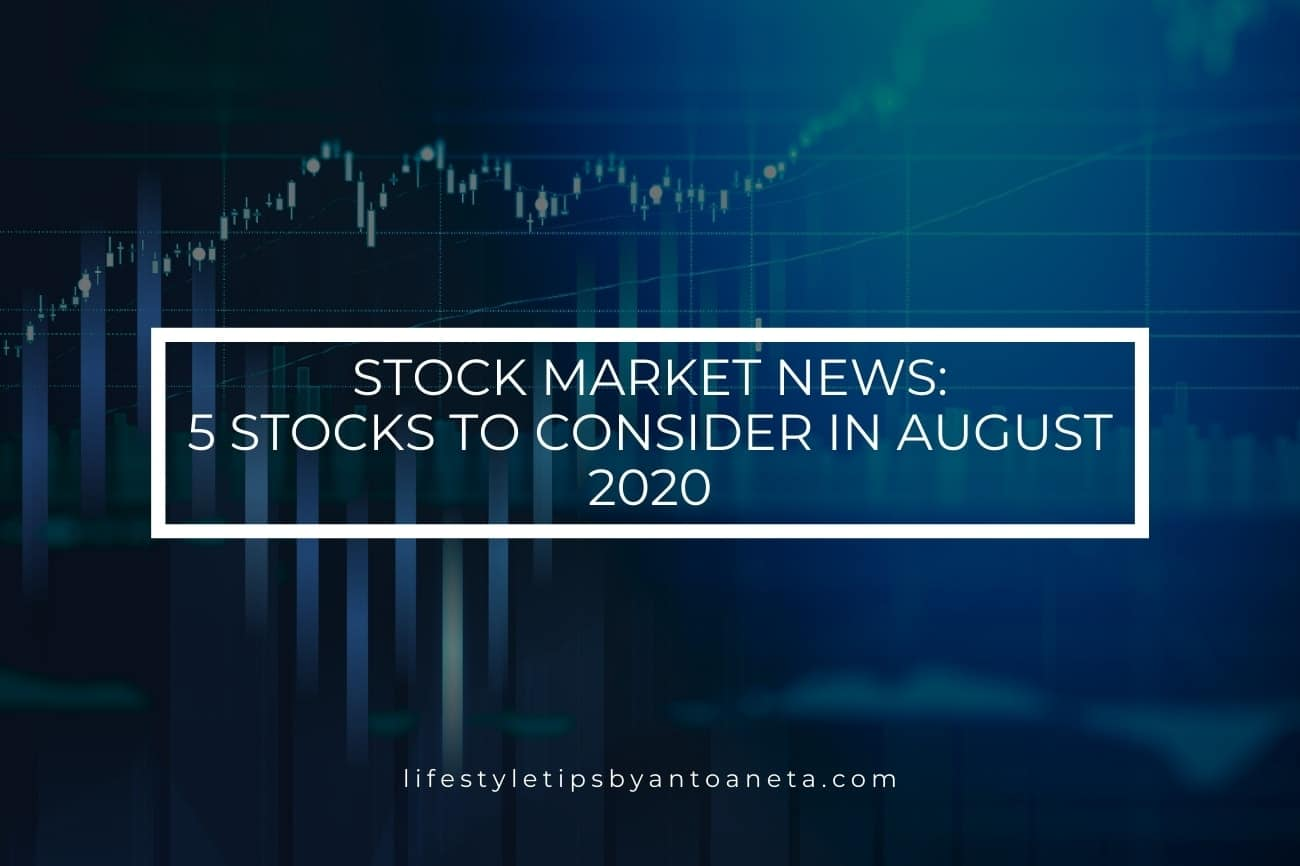 Stock Market News 5 Stocks To Buy In August 2020