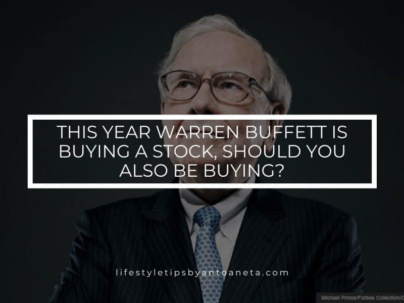 This Year Warren Buffett Is Buying A Stock Should You Also Be Buying