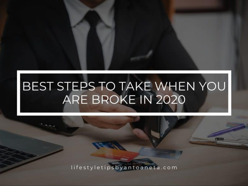 Best Steps To Take When You Are Broke In 2020