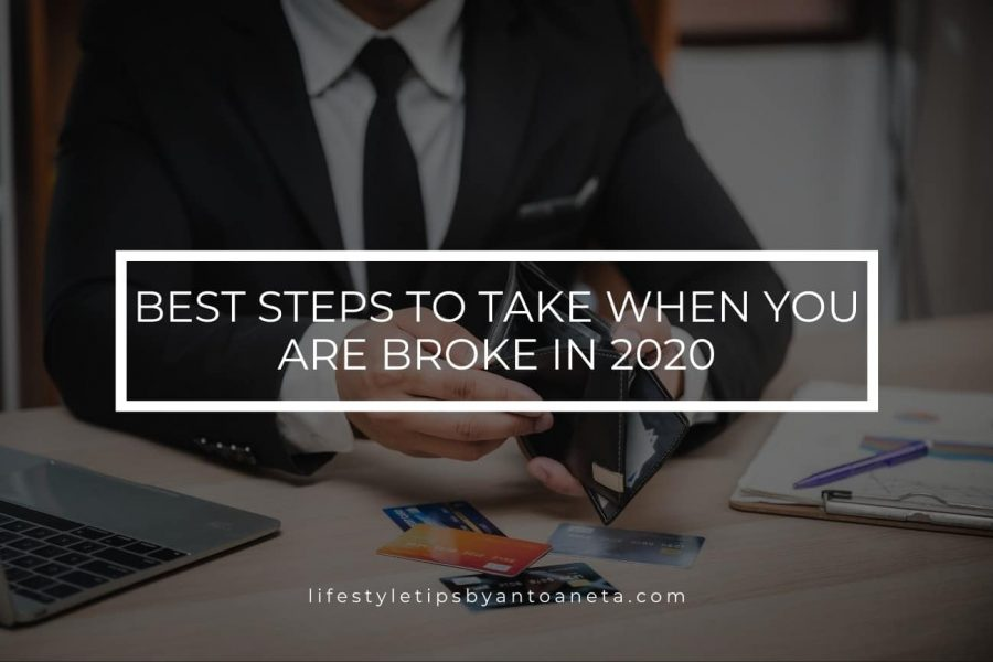 6 Steps to Take When You are Broke in 2020