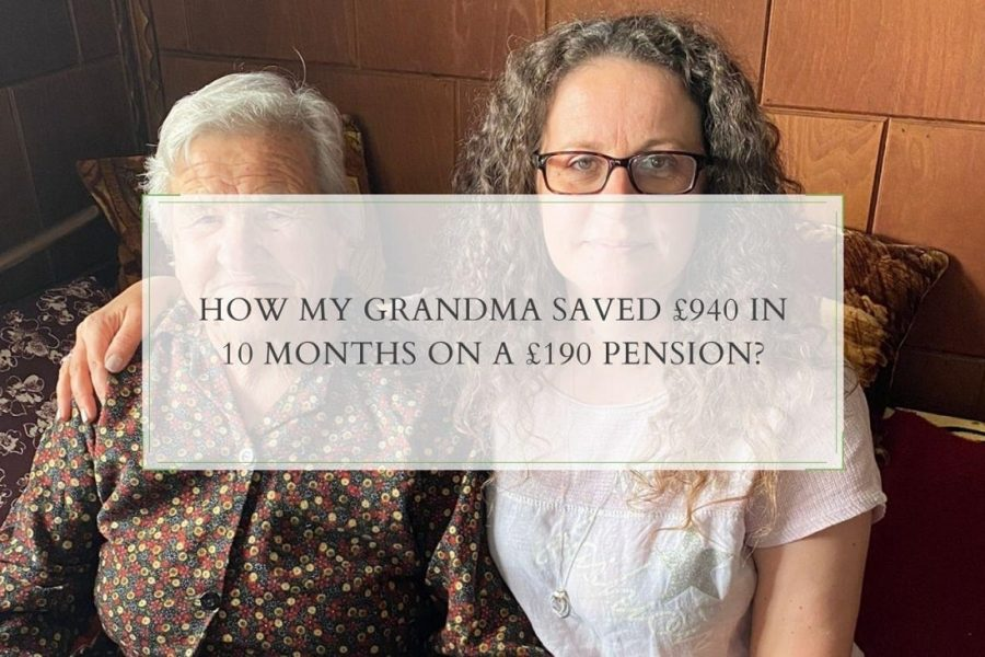 How my Grandma saved £940 in 10 months on a £190 pension?