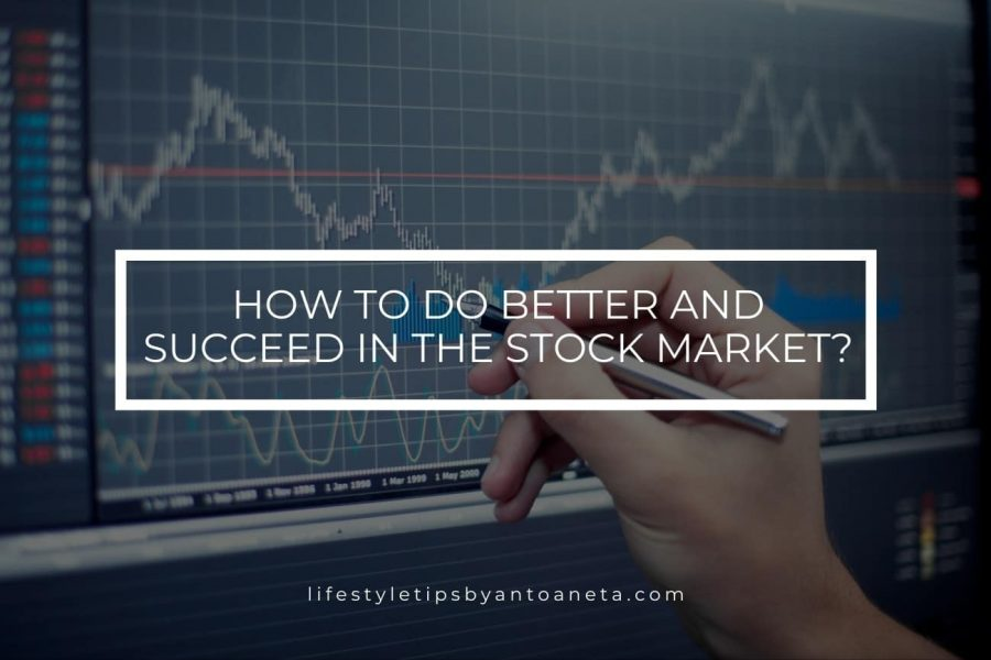 How to Do Better and Succeed in the Stock Market?