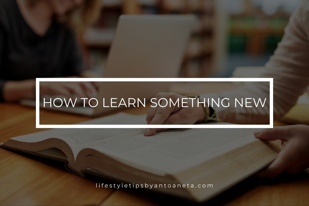 How To Learn Something New