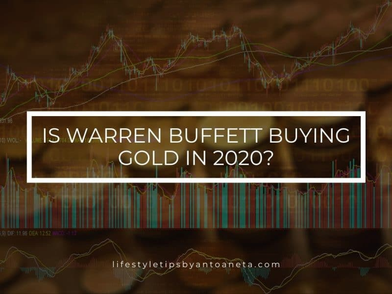 Is Warren Buffett Buying Gold In 2020