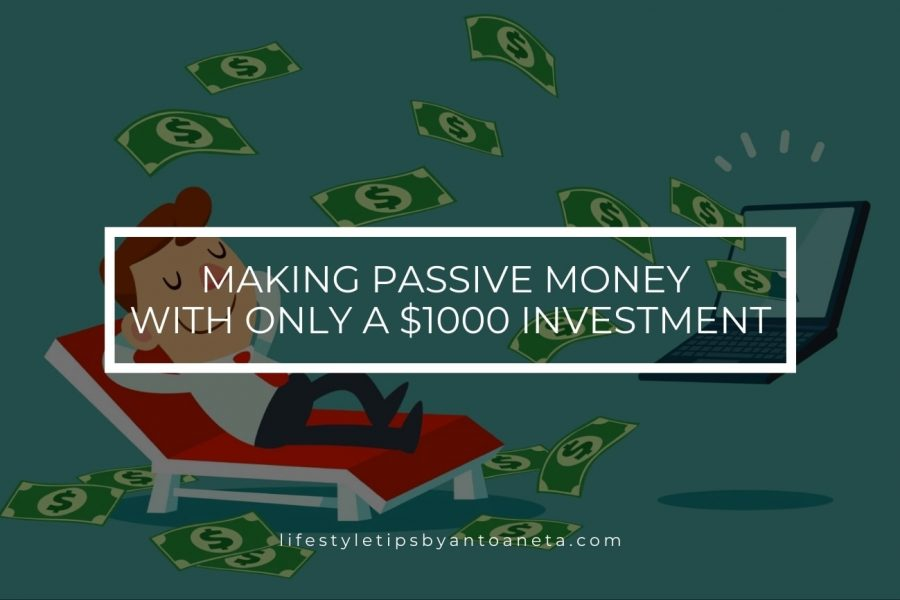 Making Passive Money With Only A $1000 Investment