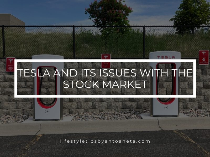 Tesla And Its Issues With The Stock Market