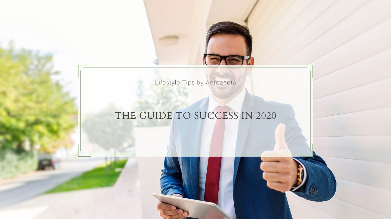 The Guide To Success In 2020