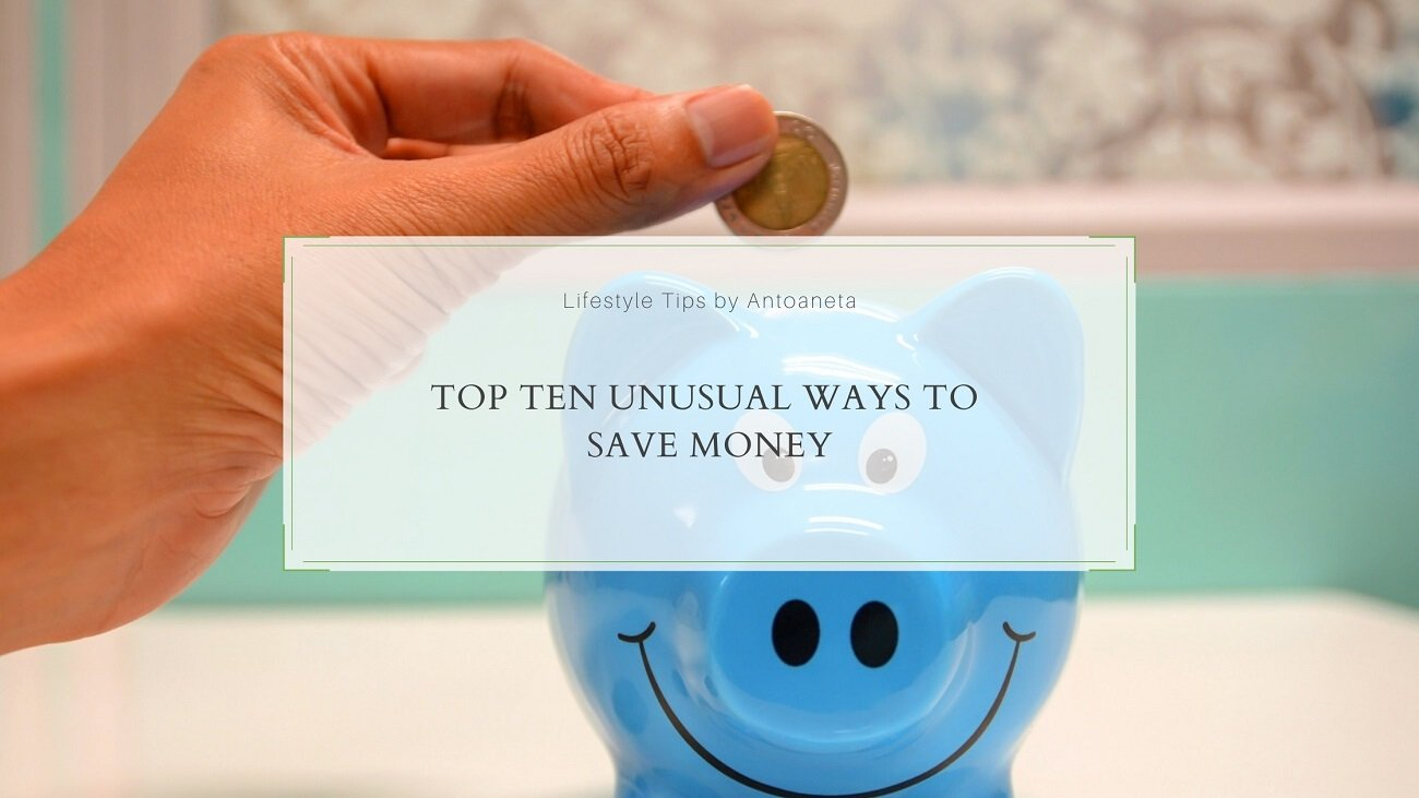 Top Ten Unusual Ways To Save Money