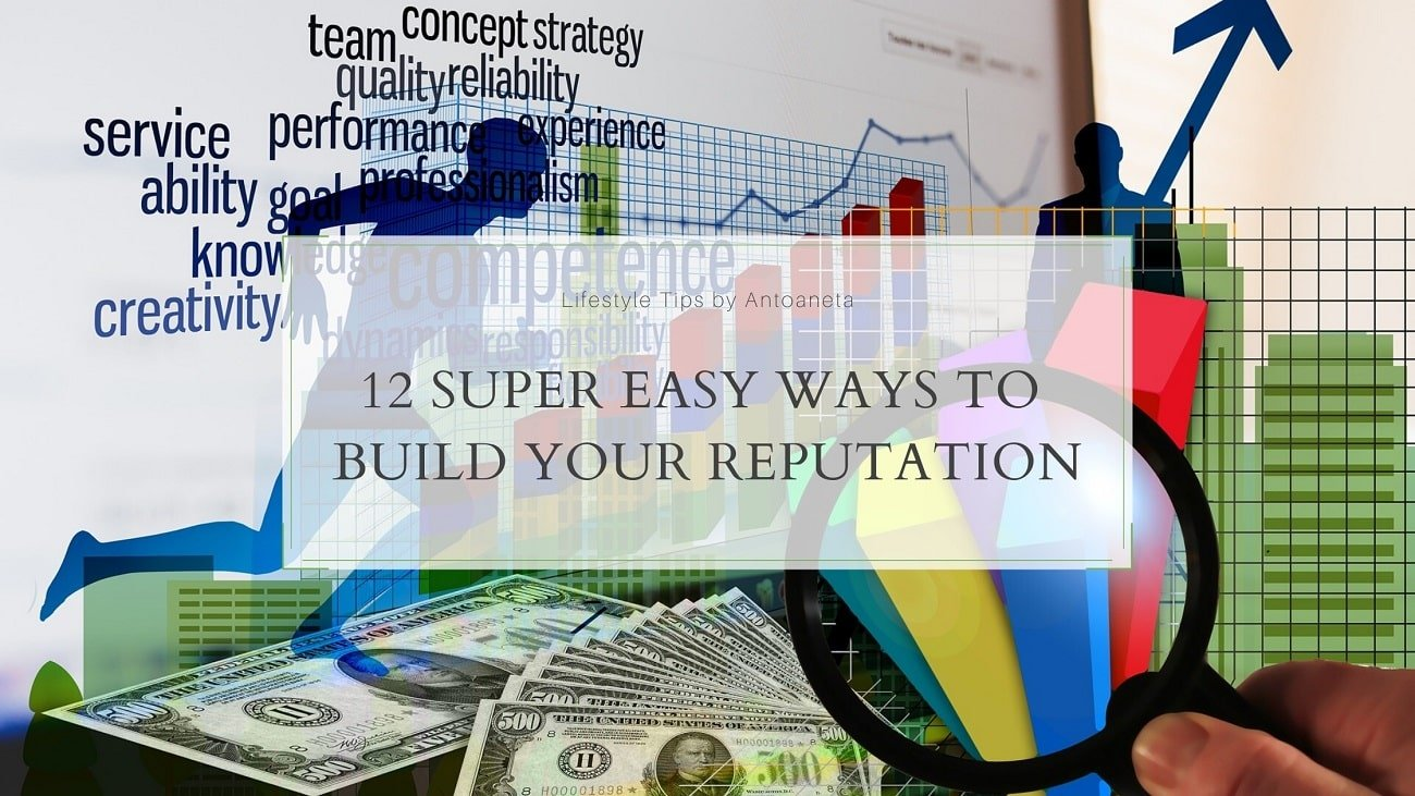 12 Super Easy Ways To Build Your Reputation