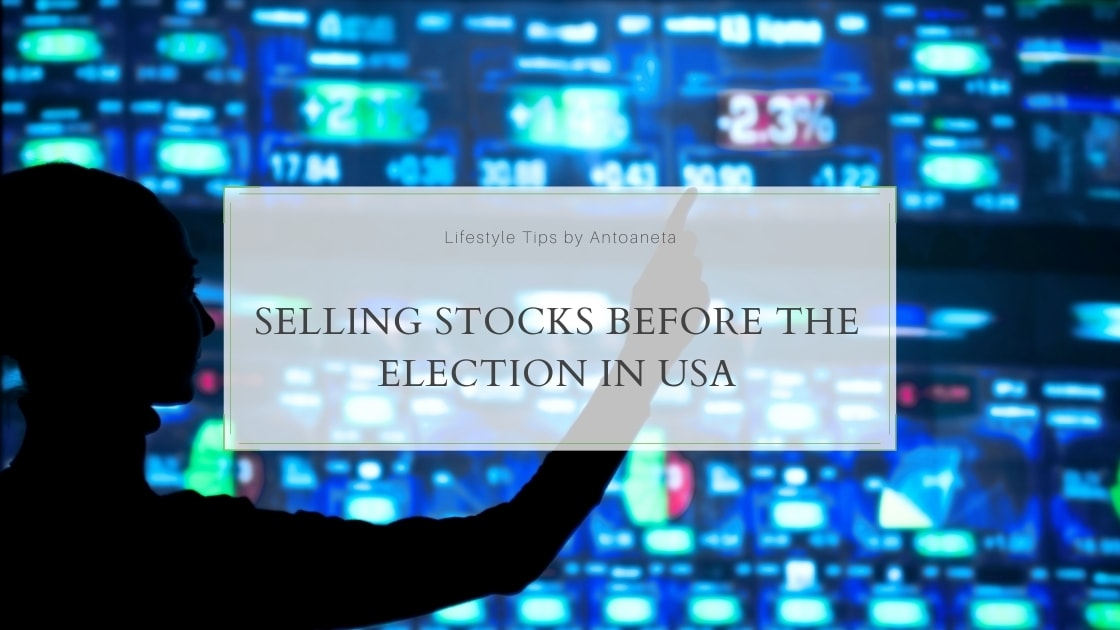 Selling Stocks Before The Election In Usa