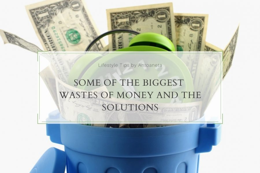 Some Of The Biggest Wastes Of Money And The Solutions