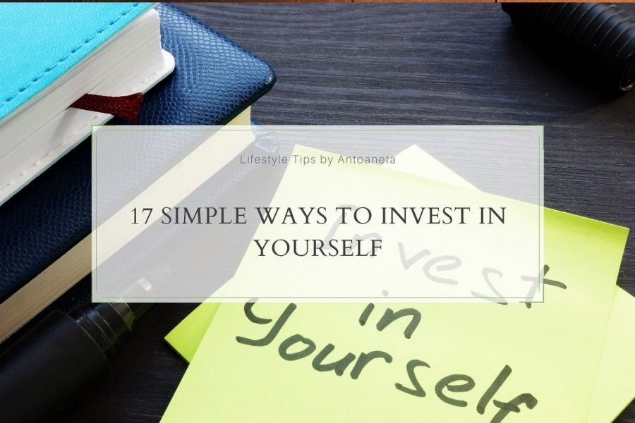 17 Simple Ways To Invest In Yourself