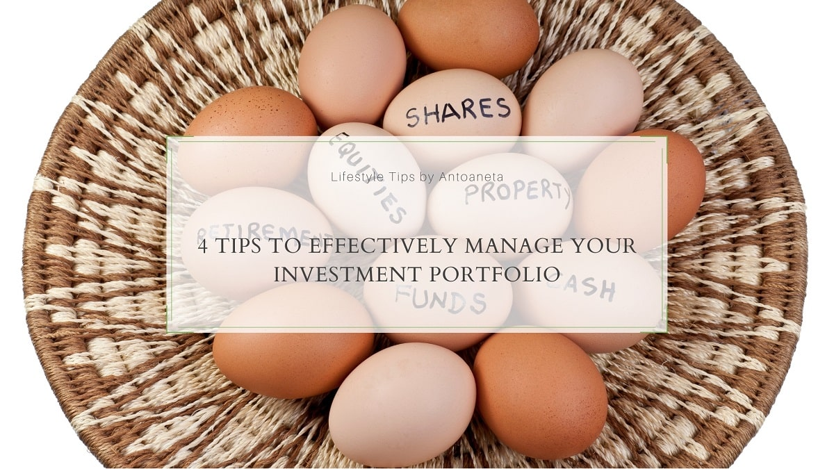 4 Tips To Effectively Manage Your Investment Portfolio