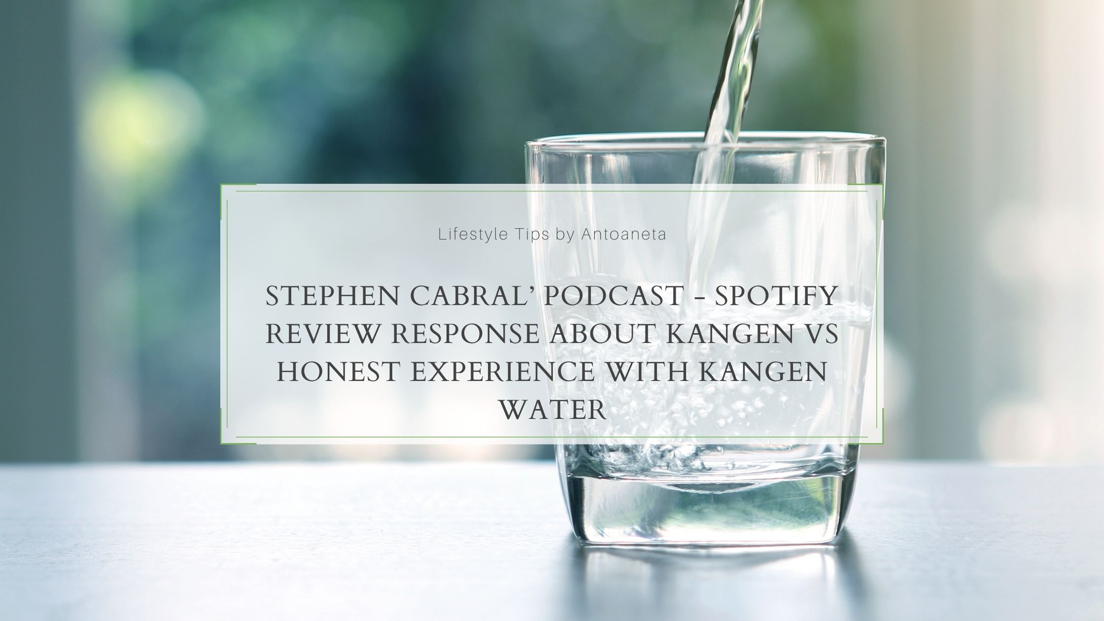 Stephen Cabral' Podcast Spotify Review Response About Kangen Vs Honest Experience With Kangen Water